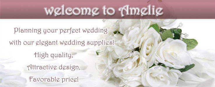 1. Welcome to Amelie-wedding supplies.jpg