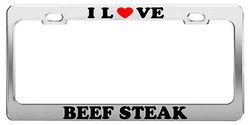 I Love BEEF STEAK Food Drink Beverage License Plate Frame Car Truck Accessory Me