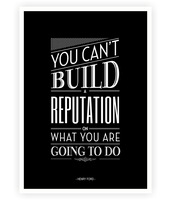 You can't build a reputation Henry Ford Inspirational Quote Typography Print