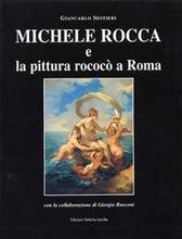 Michele Rocca e la pittura rococo a Roma.