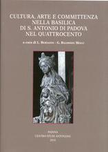 Cultura, Arte e Committenza nella Basilica di S. Antonio di Padova nel Quattrocento.