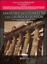 Manuale del geometra e del laureato junior. Guida pratica all'esercizio della professione per le costruzioni civili. Con CD-R