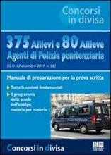 375 Allievi e 80 Allieve Agenti di Polizia Penitenziaria. Manuale di Preparazione per la Prova Scritta. N.4.