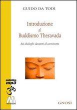 Introduzione al Buddhismo Theravada. Sei Dialoghi Davanti al Caminetto. con CD Audio Formato Mp3.