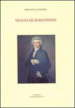 Images de Robespierre. Actes du Colloque international (Napoli, 27-29 settembre 1993).