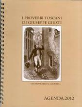 I proverbi toscani di Giuseppe Giusti. Agenda 2012.