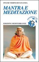 Mantra e Meditazione. Con CD Audio.