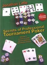 Secrets of professional Tournament Poker. Vol. 1. le basi e come gestire stack di grandezze diverse.
