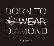 Born to wear diamond rhinestone heat transfer motif design