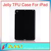 Transparent or solid tpu case,for ipad mini case silicone
