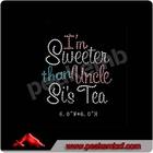 korean dmc hot fix I'm Sweeter than Uncle Si's Tea Pointback rhinestone for jewelry DNC
