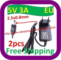 2 pcs Free Shipping 5V 3A Charger Power Supply Adapter for Quad Core Tablet PC DC 2.5x0.8mm