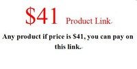 $41 product  link, any product price at $41 all can pay on this link
