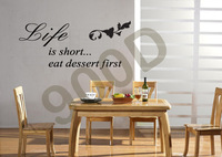 45*90cm Life is short eat dessert first... removable vinyl Quotes wall stickers home decor,wall decals,Free shipping