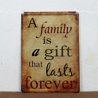 A family is a gift that last forever metal painting retro vintage finishing furniture decor painting V-47 15*20CM Freeshipping