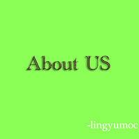 About us ----- From Lingyumoc ( Lymoc ) Think Pad Think Me!