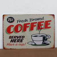 Fresh Brewed Coffee SERVED HERE Poster Tin Sign Art wall decor Cafe Bar Retro Metal signs B-78 Mix order 20*30 CM
