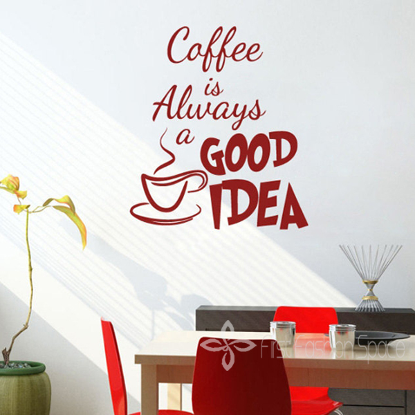 Coffee is Always a Good Idea Vinyl Wall Decal Coffee Sticker Quote Inspiratio...