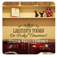 Free Shipping Hot Selling LAUNDRY TODAY or NAKED TOMORROW Removable Wall Stickers Home Decals Decor Quote Art Vinyl Bedroom