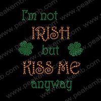 50Pcs/Lot Free Shipping I Am Not Irish But Kiss Me Anyway Rhinestone Transfer Designs Crystal Stones For Dresses