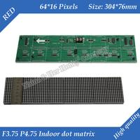Indoor F3.75 P4.75 Single Red color LED dot matrix module 304*76mm 64*16 pixels for LED sign Board