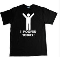 Custom Funny Shirts I Pooped Today  Black Man Fashion O-Neck t shirts Boy Girl Printed  Diy T-Shirt Free Shipping