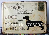 [Lucky Zakka] A home a dog metal tin signs Art wall decor House Cafe Restaurant Bar Metal Paintings 15x21cm TPH14032904