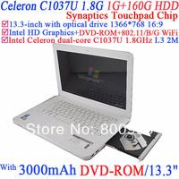 13.3inch mini notebook with DVD-ROM Intel Dual Core Celeron C1037U 1.8Ghz Ivy Bridge 802.11/B/G 1G RAM 160G HDD Windows or Linux