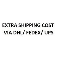 Extra shipping fee via DHL /UPS/ FEDEX