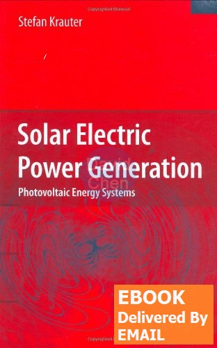 [EBOOK PDF]Solar Electric Power Generation - Photovoltaic Energy Systems: Modeling of Optical and Thermal Performance, E(China (Mainland))