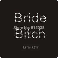 DHL Free shipping 50pcs/Lot Bride Bitch rhinestone heat trnasfer