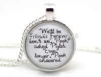 10PCS  'We'll be Friends Forever' Pooh and Piglet Quote Necklace Glass Cabochon Necklace A0136