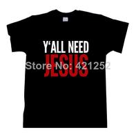 Y'ALL NEED JESUS t Shirt Women's Men's t shirt in six colors