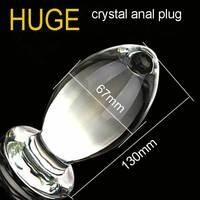 huge anal plug sexy toys gay butt plug crystal glass 67mm diameter legnth 130mm type 6702