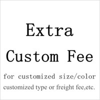 Order extra fee,extra freight fee,customized extra fee,etc.