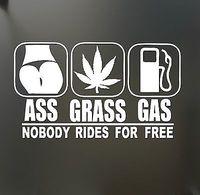 Ass Grass or Gas nobody rides Free Sticker Funny JDM Drift marijuana car window sticker