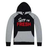 Sorry I'm Fresh hiphop bboy hoodies fashion men sportswear autumn winter man hoody coats top quality !