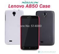 Lenovo A850 case NILLKIN super frosted shield case for Lenovo A850 free shipping