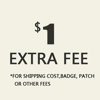 Extra Fee For Shipping Cost, Badges, Patch And Other Fees, Additional Pay On Your Order