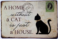 Home without a cat tin just house  signs Art wall decor House Cafe Bar Vintage Metal signs 20*30cm free shipping