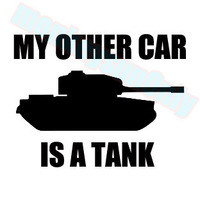 Car decal DUB funny decals My other car is a tank 14.5cm x 11cm motorcycle car truck ebike vinyl reflective waterproof stickers