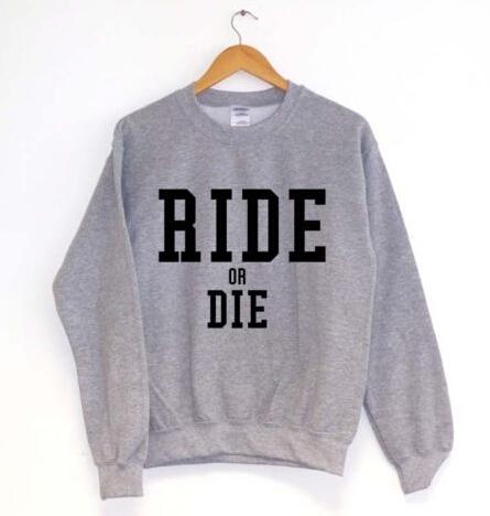 Ride or Die Shirt Ride or Die Sweatshirt