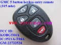GMC 5 button keyless entry remote (315 mhz), FCC ID: KOBGT04A IC:3521A-T04A GM:22733524