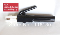 free shipping,300A stick welding electrode holder,welding tip made by forged iron(China (Mainland))
