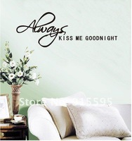 "Free Shipping:Retail English Quotes""Always Kiss Me Goodnight"" Vinyl Wall Decals/ Waterpoof Wall Sticker/ Art wall Decor 28*65cm"