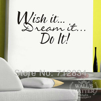 Free Shipping WALL'S MATTER Home Decor Quote Vinyl Wall Stickers Wall Decals-Wish it Dream it Do it(100.0 x 27.0cm/piece)