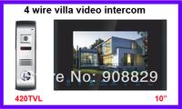 10 inch  4 wire villa Video Door Phone 420TVL outdoor cameras 2outdoor cameras and 4 indoor monitors