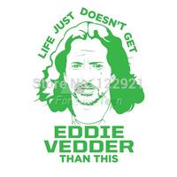 High Quality rock star pearl jam It Doesn't Get Eddie Vedder Than This Cotton Casual Fashion T-shirt t shirt tee dress camiseta