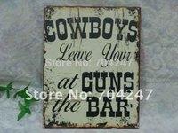 Cowboys vintage metal sign/iron sign/tin sign for /home,shop,bar,garden,outdoor decor/metal plaque/wall hanging