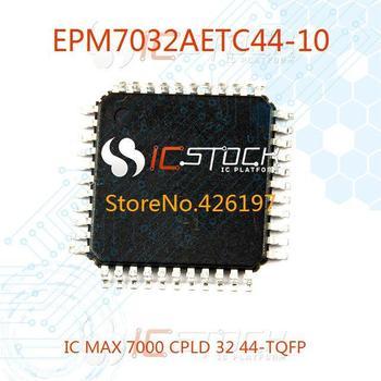 EPM7032AETC44-10 IC MAX 7000 CPLD 32 44-TQFP 7032 EPM7032AETC44 3pcs